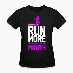 run_more_than_your_mouth Women's T-Shirts