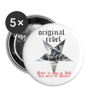 Original Rebel Better To Reign In Hell - Large Buttons