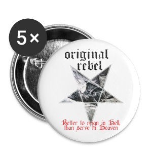 Original Rebel Better To Reign In Hell - Small Buttons