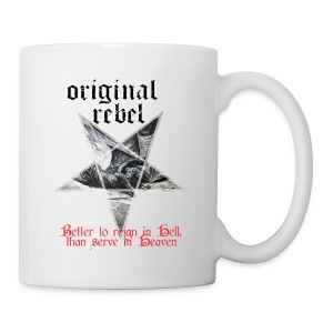 Original Rebel Better To Reign In Hell - Coffee/Tea Mug