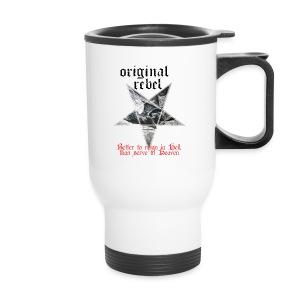Original Rebel Better To Reign In Hell - Travel Mug