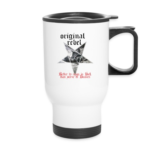 Original Rebel Better To Reign In Hell - Travel Mug
