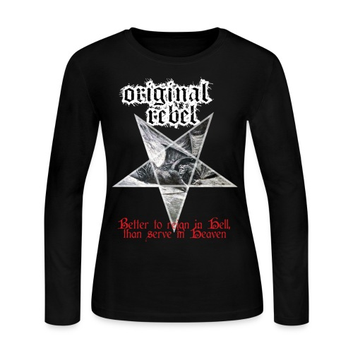 Original Rebel Better To Reign In Hell - Women's Long Sleeve Jersey T-Shirt