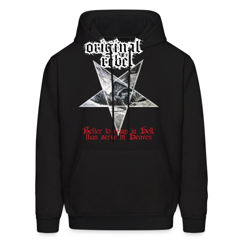 Original Rebel Better To Reign In Hell - Men's Hoodie