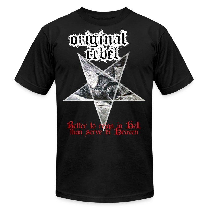 Original Rebel Better To Reign In Hell - Men's Fine Jersey T-Shirt