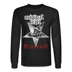Original Rebel Better To Reign In Hell - Men's Long Sleeve T-Shirt