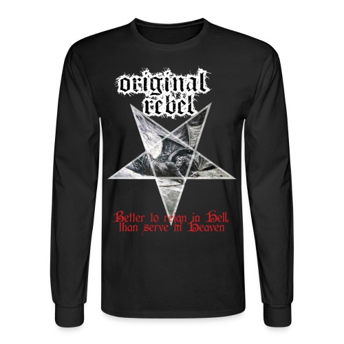 Original Rebel Better To Reign In Hell - Men's Long Sleeve T-Shirt