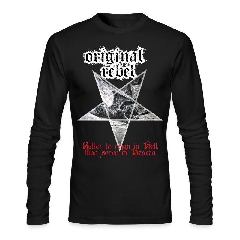 Original Rebel Better To Reign In Hell - Men's Long Sleeve T-Shirt by Next Level
