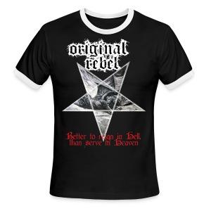 Original Rebel Better To Reign In Hell - Men's Ringer T-Shirt