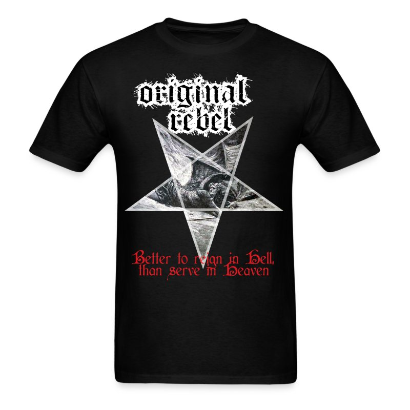 Original Rebel Better To Reign In Hell - Men's T-Shirt