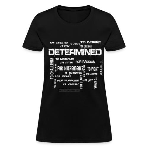 Determined Words Women's Shirt - Women's T-Shirt