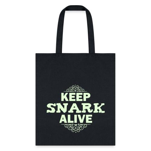 Keep Snark Alive Tote Bag - Tote Bag