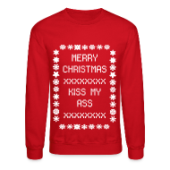 Long Sleeve Shirts ~ Crewneck Sweatshirt ~ Kiss My Ass Christmas Sweater