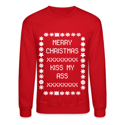 Kiss My Ass Christmas Sweater - Crewneck Sweatshirt