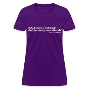 Pants_ttq - Women's T-Shirt