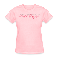 T-Shirts ~ Women's T-Shirt ~ Original Free Piper- front and back design
