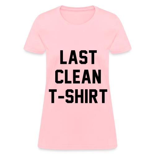 Last Clean T - Women's T-Shirt