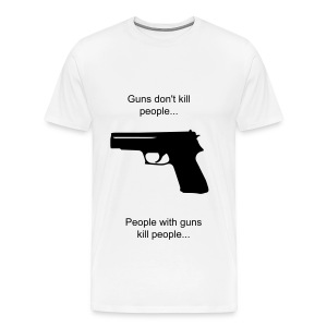 Guns don't kill people, people with guns kill people Shirt - Men's Premium T-Shirt