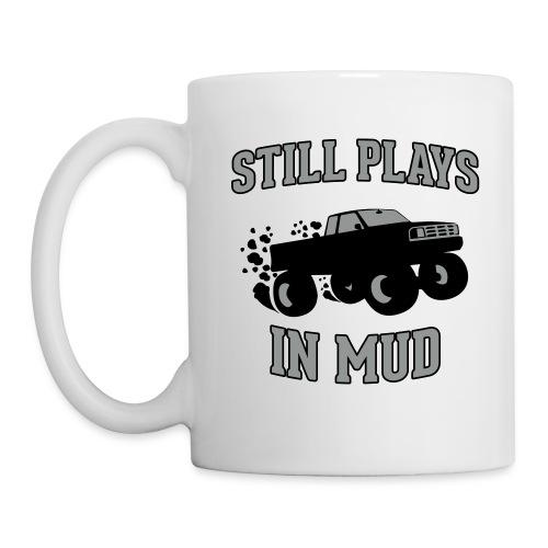 Still Plays in Mud - Coffee/Tea Mug