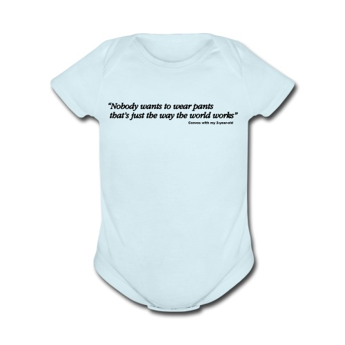 Baby PANTS - Organic Short Sleeve Baby Bodysuit