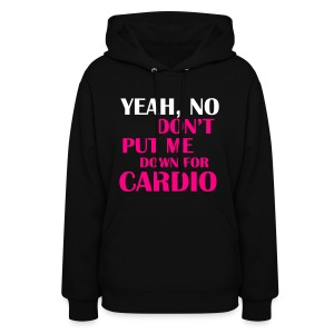 Women's Hoodie - Yeah no don't put me down for cardio, Fit Affinity Fitness,