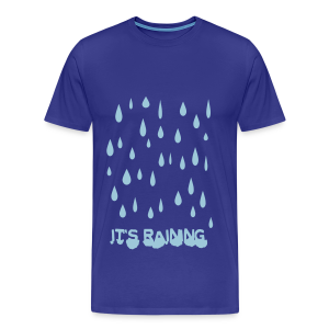 It's Raining - Men's Premium T-Shirt
