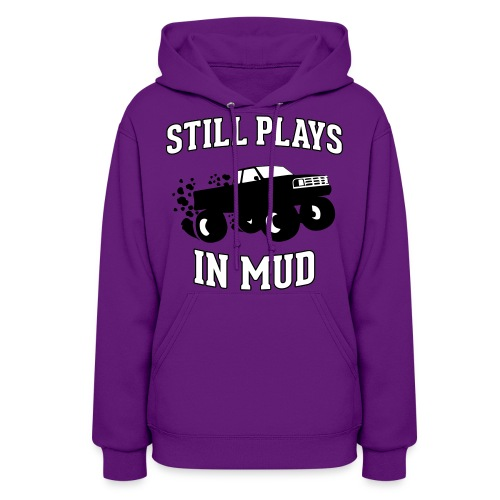Still Plays in Mud - Women's Hoodie
