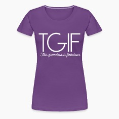 TGIF. This grandma is fabulous Women's T-Shirts
