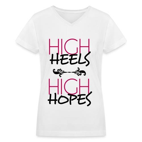Ladies High Heels High Hopes tee  - Women's V-Neck T-Shirt