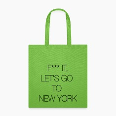 Fuck it, let's go to New York Bags & backpacks