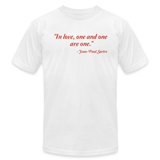 My Great Quotes Jean Paul Sartre On Love Mens Jersey T Shirt