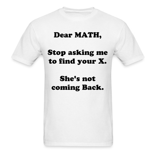 Dear MATH, - Men's T-Shirt