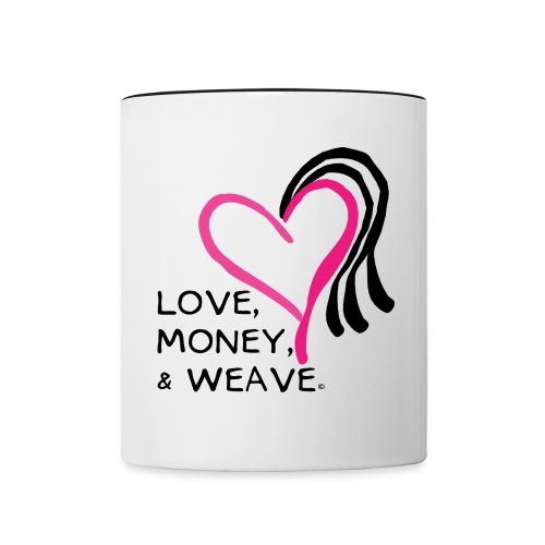 Love, Money, & Weave Statement - Contrast Coffee Mug