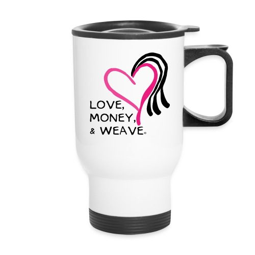 Love, Money, & Weave Statement - Travel Mug