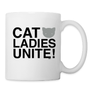 Mugs & Drinkware ~ Coffee/Tea Mug ~ Cat Ladies Unite!