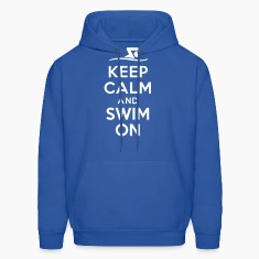 Keep calm and swim on Hoodies