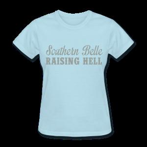 Southern Belle Raising Hell Tee - Women's T-Shirt