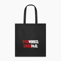 Overworked. Underpaid. Bags & backpacks