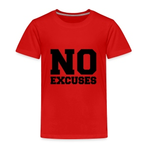 No Excuses [Red] - Toddler Premium T-Shirt