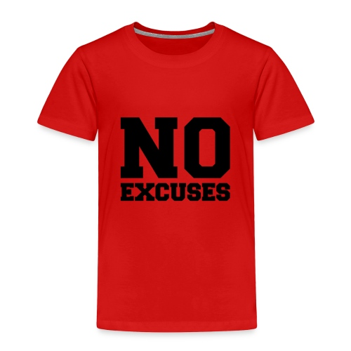 No Excuses [Red] - Toddler Premium T-Shirt