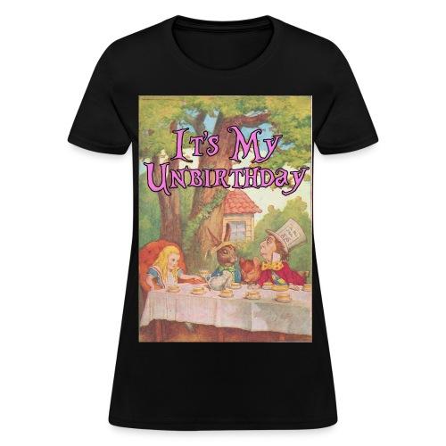 it's your unbirthday.  - Women's T-Shirt