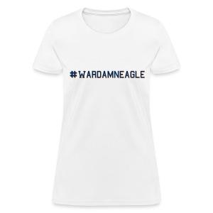 # Hashtag War Damn Eagle - Women's T-Shirt