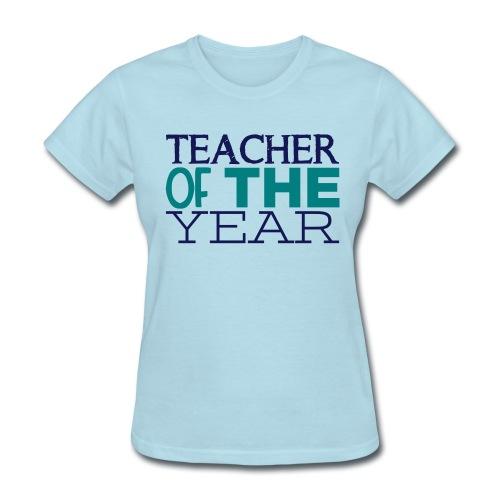 Teacher of the Year - Women's T-Shirt