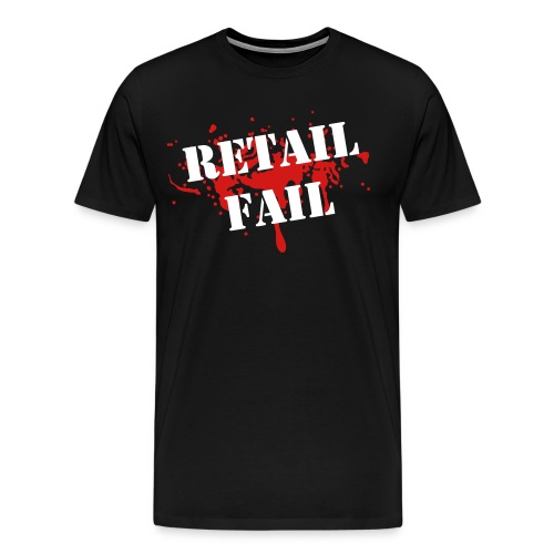Men's RETAIL FAIL Tee - Men's Premium T-Shirt