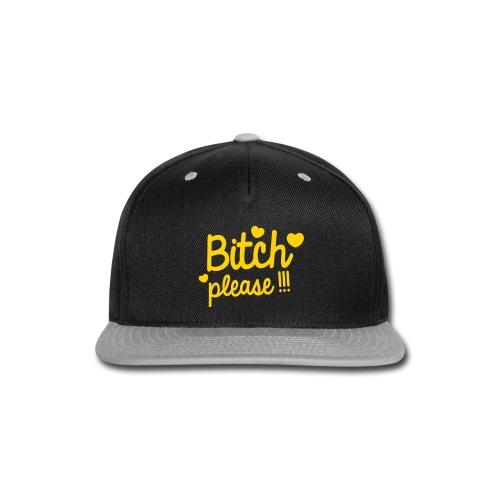 Bitch Please - Snap-back Baseball Cap