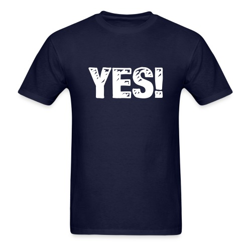 Yes! - Men's T-Shirt