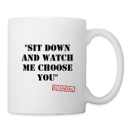 Mugs & Drinkware ~ Coffee/Tea Mug ~ Sit Down And Let Me Choose You! | Drinking Mug