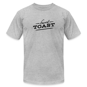 Burnt Toast - Men's T-Shirt by American Apparel