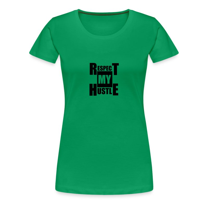 Respect My Hustle - Women's Premium T-Shirt