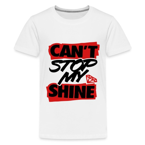 Can't Stop My Shine - stayflyclothing.com - Kids' Premium T-Shirt